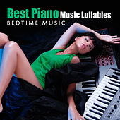 Best Piano Music Lullabies (Bedtime Music) by Various Artists