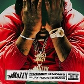 Nobody Knows (feat. Jay Rock & DCMBR) de Mozzy