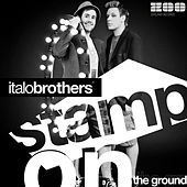 Stamp On The Ground von ItaloBrothers