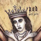 Will You by P.O.D.