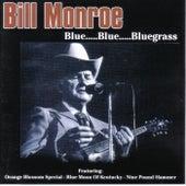 Blue Blue Bluegrass by Bill Monroe