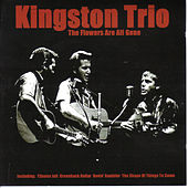 Flowers Are All Gone de The Kingston Trio