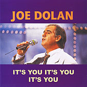 It's You It's You It's You by Joe Dolan