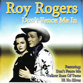 Don't Fence Me In by Roy Rogers