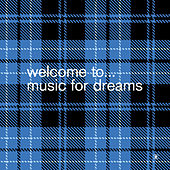Welcome To… Music For Dreams_Compiled By Kenneth Bager von Various Artists