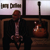 Greatest Hits Re-Recorded Volume One by Larry Carlton