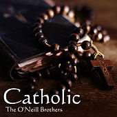 Catholic by The O'Neill Brothers