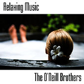 Relaxing Music by The O'Neill Brothers