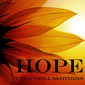 Hope by The O'Neill Brothers
