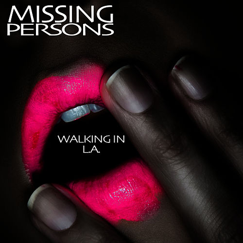 Walking In L.A. (Re-Recorded / Remastered) von Missing Persons