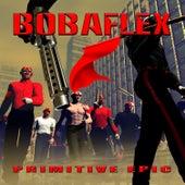 Primitive Epic by Bobaflex