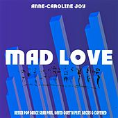 Mad Love (Remix Pop Dance Sean Paul, David Guetta feat. Becky G Covered) von Anne-Caroline Joy