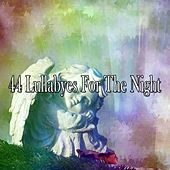 44 Lullabyes For The Night by Sounds Of Nature