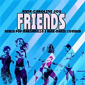 Friends (Remix Pop Marshmello & Anne-Marie Covered) von Anne-Caroline Joy