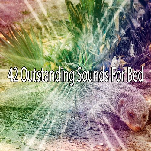 42 Outstanding Sounds For Bed by Baby Sleep Sleep