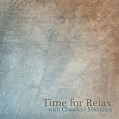 Time for Relax with Classical Melodies by Musica Relajante Oasis