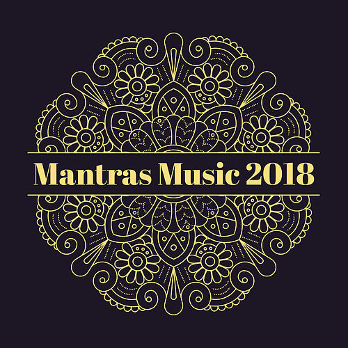 Mantras Music 2018 by Soothing Sounds