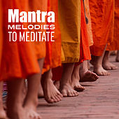 Mantra Melodies to Meditate by Meditation Awareness