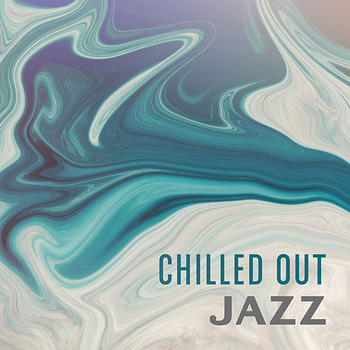 Chilled Out Jazz by Instrumental Jazz Música Ambiental