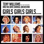 Girls Girls Girls….. von Tony Williams and The Dave Carroll Orchestra