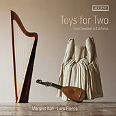 Toys for Two: From Dowland to California by Luca Pianca