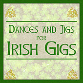 Dances and Jigs for Irish Gigs de Irish Rovers