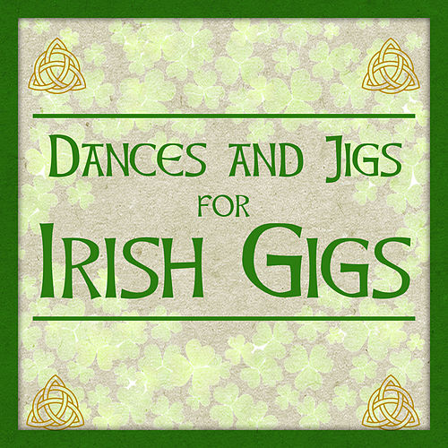 Dances and Jigs for Irish Gigs by Irish Rovers