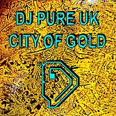 City of Gold by DJ Pure UK