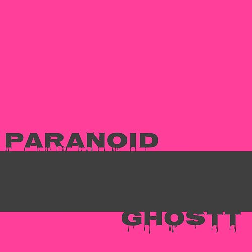 Paranoid by Ghostt