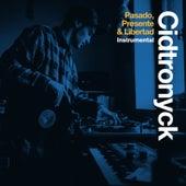 Pasado, Presente & Libertad Instrumental de Cidtronyck