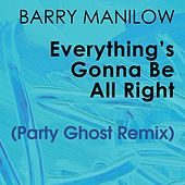 Everything's Gonna Be All Right (Party Ghost Remix) von Barry Manilow