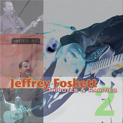Tributes & Rarities, Vol. 2 by Jeffrey Foskett