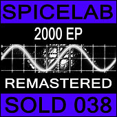 2000 EP (Remastered) by Spicelab