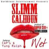 Wet (feat. Cap 1 & Yung Ralph) by Slimm Calhoun