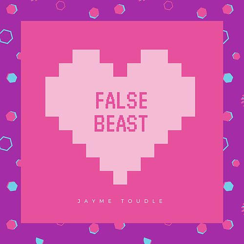 False Beast de Jayme Toudle