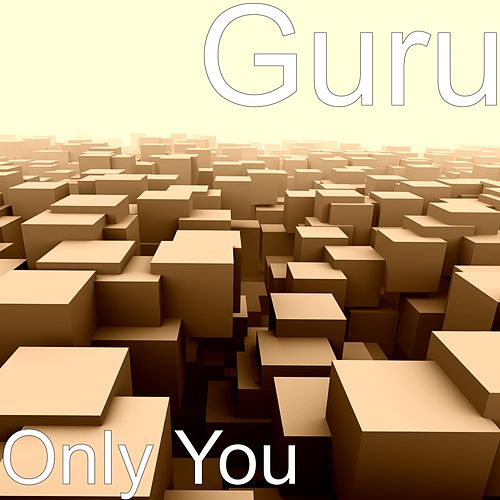 Only You by Guru