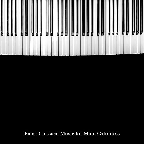 Piano Classical Music for Mind Calmness by Deep Relax Music World
