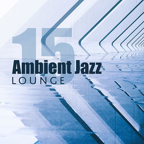 15 Ambient Jazz Lounge de Relaxing Piano Music Consort