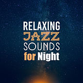 Relaxing Jazz Sounds for Night von Peaceful Piano