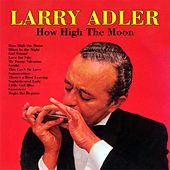 How High The Moon von Larry Adler