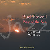 East Of The Sun by Bud Powell