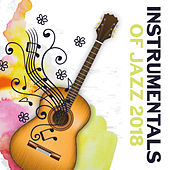 Instrumentals of Jazz 2018 de Relaxing Instrumental Music