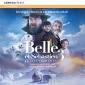 Belle et Sebastien 3: Le dernier chapitre by Armand Amar
