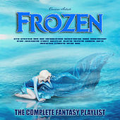 Frozen - The Complete Fantasy Playlist di Various Artists