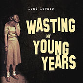 Wasting My Young Years de Loni Lovato