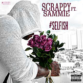 #Selfish (feat. Sammie) by Scrappy