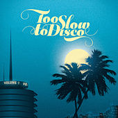 Too Slow to Disco, Vol. 1 von Various Artists
