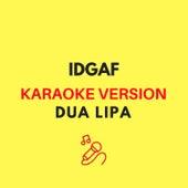 Idgaf by JMKaraoke