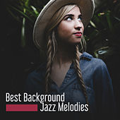 Best Background Jazz Melodies by Restaurant Music