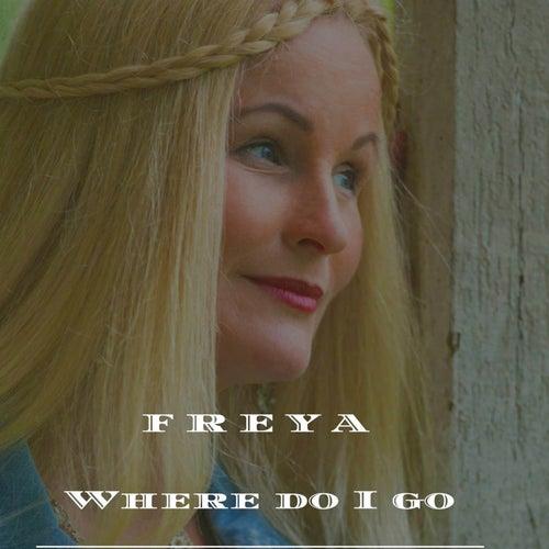 Where Do I Go by Freya